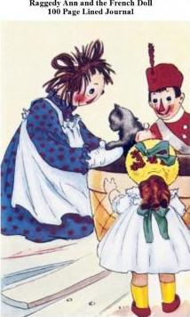 Raggedy Ann and the French Doll 100 Page Lined Journal