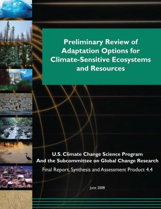 Preliminary Review of Adaptation Options for Climate-Sensitive Ecosystems and Resources (SAP 4.4)