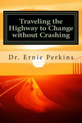 Traveling the Highway to Change Without Crashing