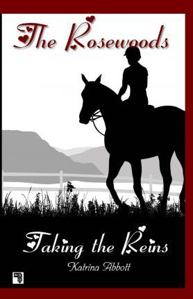 Taking the Reins - Book 1 of the Rosewoods