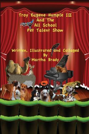Troy Eugene Humple III and the All School Pet Talent Show
