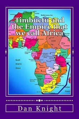 Timbuctu and the Empire That We Call Africa