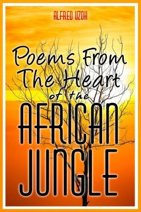 Poems from the Heart of the African Jungle