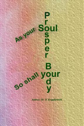 As Your Soul Prosper, So Shall Your Body
