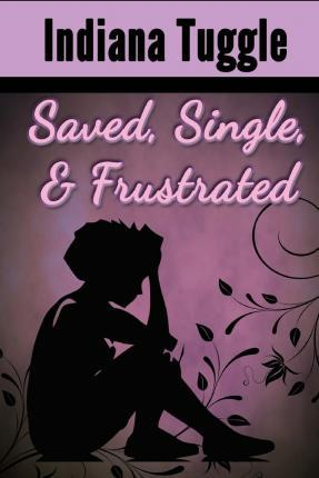 Saved, Single & Frustrated