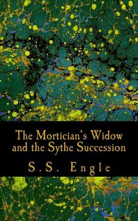 The Mortician's Widow and the Sythe Succession