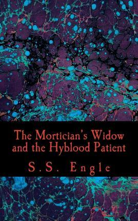 The Mortician's Widow and the Hyblood Patient