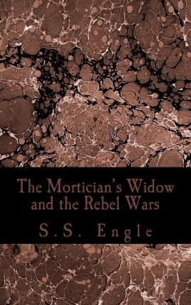 The Mortician's Widow and the Rebel Wars