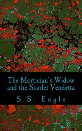 The Mortician's Widow and the Scarlet Vendetta