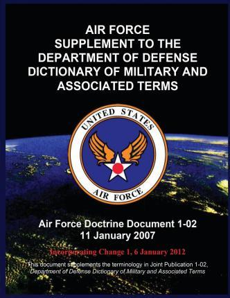 Air Force Supplement to the Department of Defense Dictionary of Military and Associated Terms