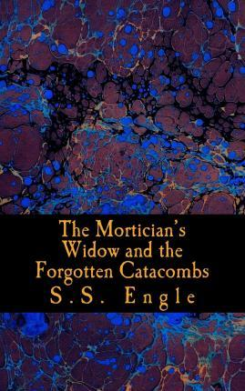 The Mortician's Widow and the Forgotten Catacombs