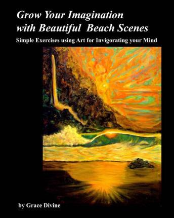 Grow Your Imagination with Beautiful Beach Scenes
