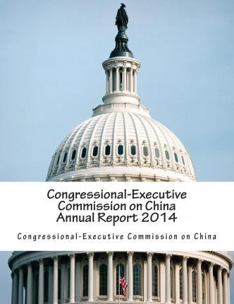 Congressional-Executive Commission on China Annual Report 2014