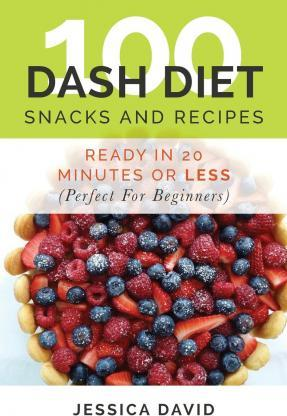 100 Dash Diet Snacks and Recipes