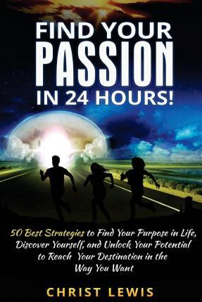 Find Your Passion in 24 Hours!