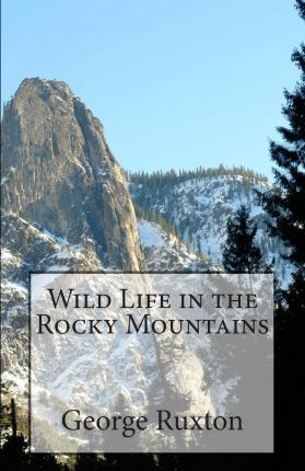 Wild Life in the Rocky Mountains