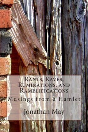 Rants, Raves, Ruminations, and Ramblifications