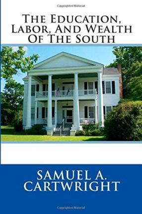 The Education, Labor, and Wealth of the South