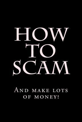 How to Scam
