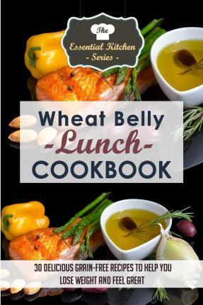 Wheat Belly Lunch Cookbook