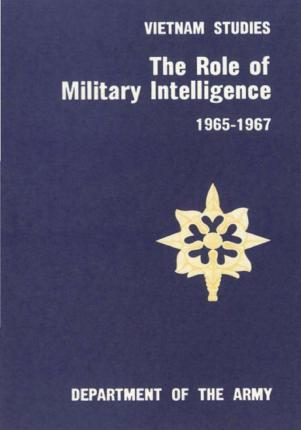 The Role of Military Intelligence 1965-1967