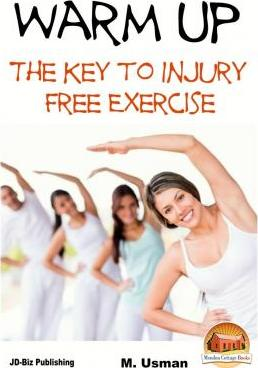 Warm Up - The Key to Injury Free Exercise