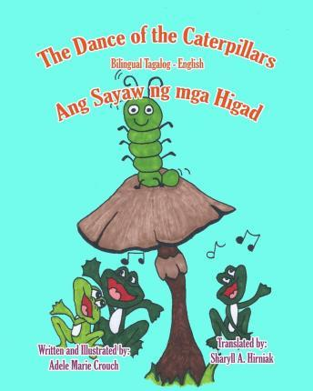 The Dance of the Caterpillars Bilingual Tagalog English