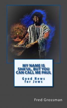 My Name Is Sha'ul, But You Can Call Me Paul
