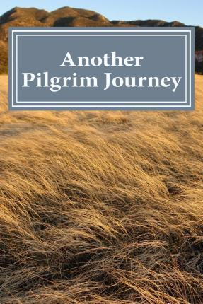 Another Pilgrim Journey