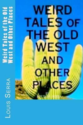 Weird Tales of the Old West and Other Places