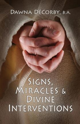 Signs, Miracles & Divine Interventions