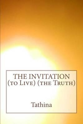 The Invitation (to Live) (the Truth)