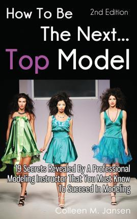 How to Be the Next Top Model