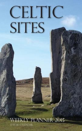 Celtic Sites Weekly Planner 2015