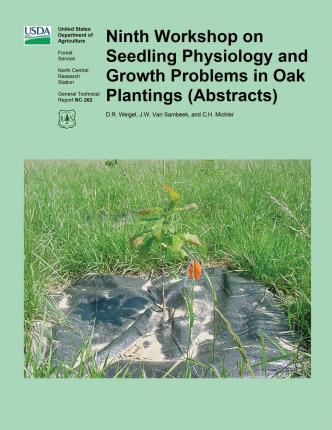 Ninth Workshop on Seedling Physiology and Growth Problems in Oak Plantings (Abstracts)