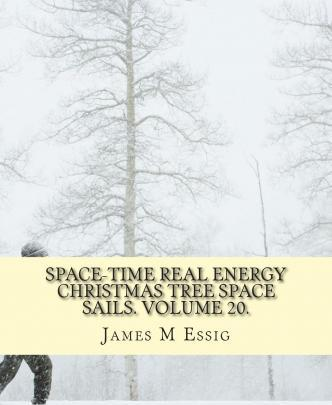 Space-Time Real Energy Christmas Tree Space Sails. Volume 20.
