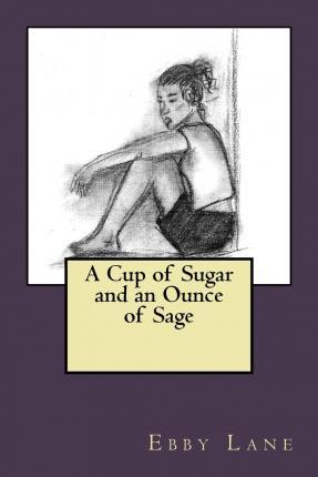 A Cup of Sugar and an Ounce of Sage