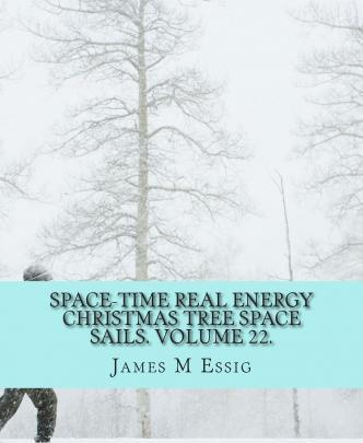 Space-Time Real Energy Christmas Tree Space Sails. Volume 22.