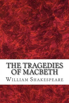 The Tragedies of Macbeth