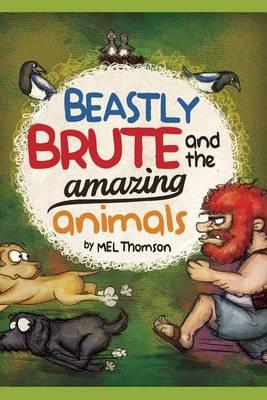 Beastly Brute and the Amazing Animals