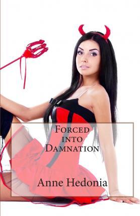 Forced Into Damnation