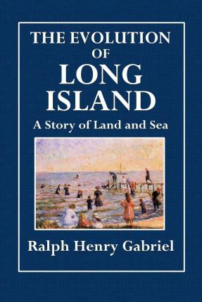 The Evolution of Long Island