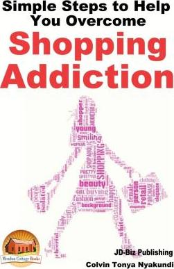 Simple Steps to Help You Overcome Shopping Addiction