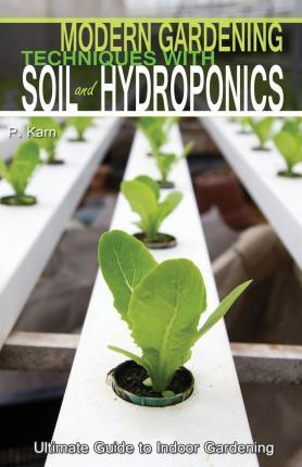 Modern Gardening Techniques with Soil and Hydroponics