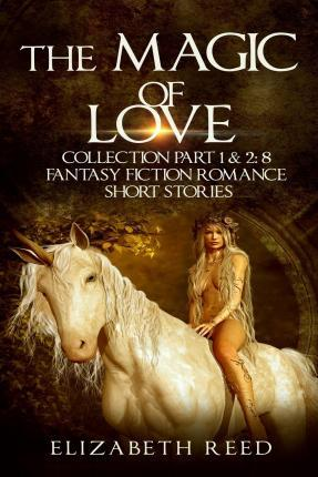 The Magic of Love Collection Part 1 & 2