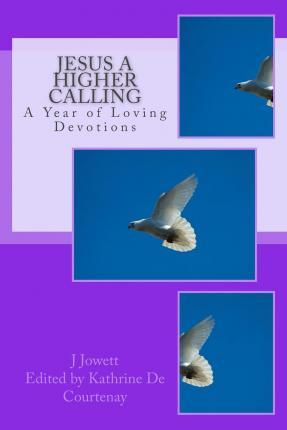 Jesus a Higher Calling
