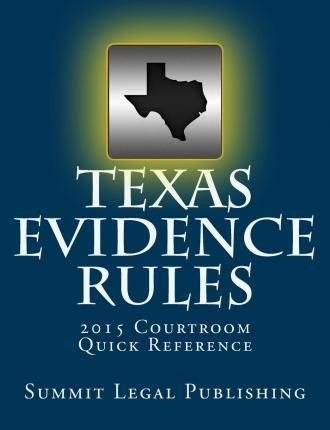 Texas Evidence Rules Courtroom Quick Reference