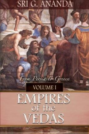Empires of the Vedas Volume I