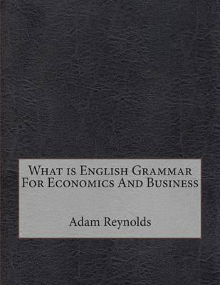 What Is English Grammar for Economics and Business