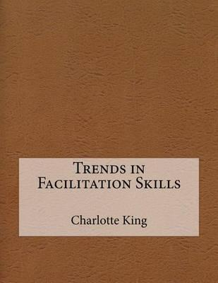 Trends in Facilitation Skills